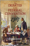 The Debates in the Federal Convention of 1787