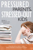 Pressured Parents, Stressed-out Kids