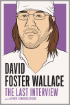 David Foster Wallace: The Last Interview