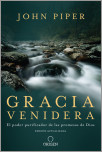 Gracia venidera: El poder purificador de las promesas de Dios / Future Grace: The Purifying Power of the Promises of God